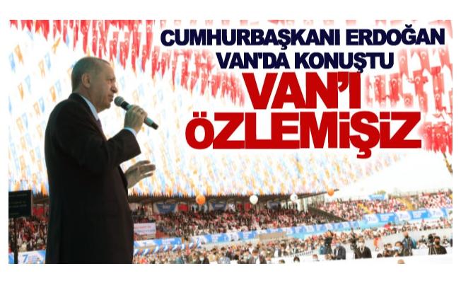 Cumhurbaşkanı Erdoğan Van'da konuştu