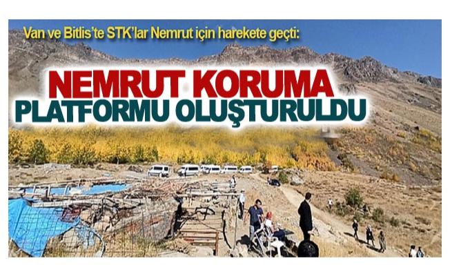 Van ve Bitlis'te STK'lar Nemrut için harekete geçti: Nemrut Koruma Platformu oluşturuldu