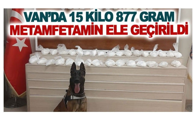 Van'da 15 kilo 877 gram metamfetamin ele geçirildi