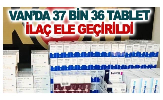 Van'da 37 bin 36 tablet ilaç ele geçirildi