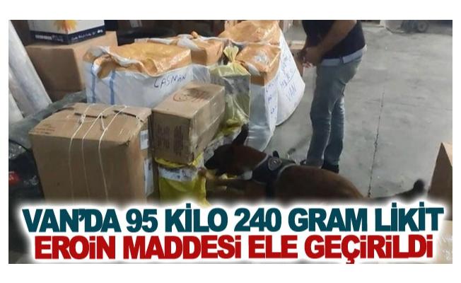 Van'da 95 kilo 240 gram likit eroin maddesi ele geçirildi