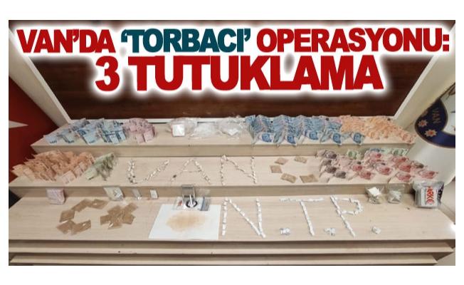 Van'da 'torbacı' operasyonu: 3 tutuklama