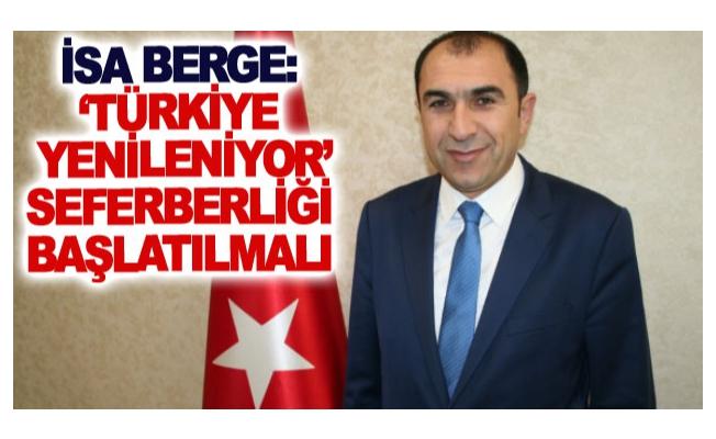 Berge: 'Türkiye yenileniyor' seferberliği başlatılmalı