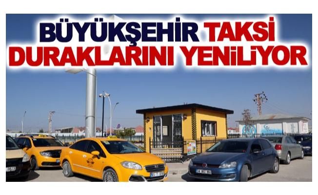 Büyükşehir taksi duraklarını yeniliyor