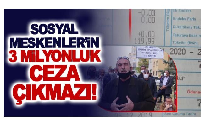 Sosyal Meskenler'in 3 milyonluk ceza çıkmazı!