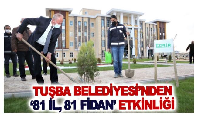 Tuşba Belediyesi'nden '81 il, 81 fidan' etkinliği