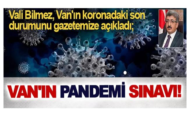 Van'ın pandemi sınavı!