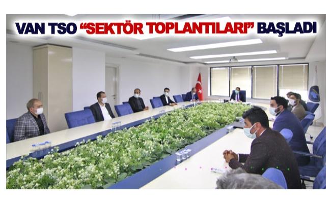 Van TSO sektör toplantıları başladı