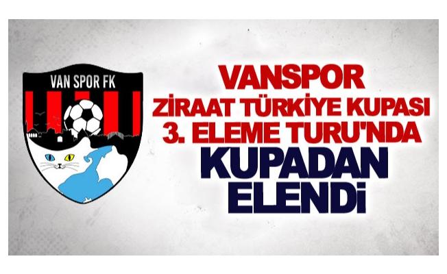 Vanspor Ziraat Türkiye Kupası 3. Eleme Turu'nda kupaya veda etti