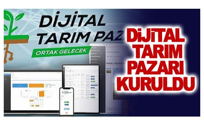 Dijital Tarım Pazarı kuruldu