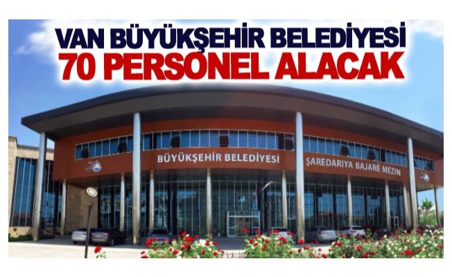 Van Büyükşehir Belediyesi 70 personel alacak