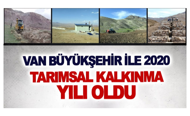 Van Büyükşehir ile 2020 tarımsal kalkınma yılı oldu
