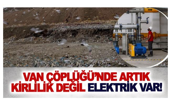 Van çöplüğü'nde artık kirlilik değil elektrik var!