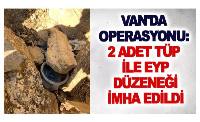 Van'da operasyonu :2 adet tüp ile EYP düzeneği imha edildi