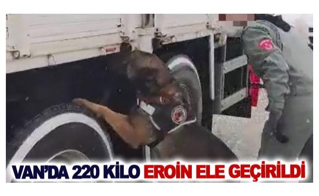 Van'da 220 kilo eroin ele geçirildi