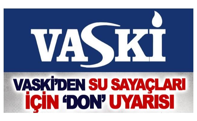 VASKİ'den su sayaçları için 'don' uyarısı