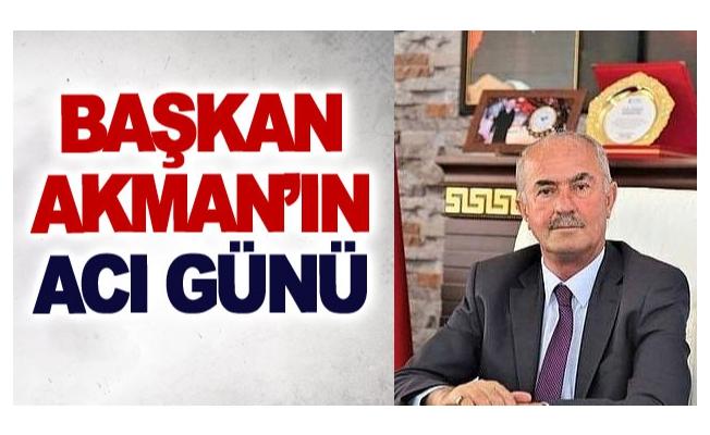 Başkan Akman'ın acı günü