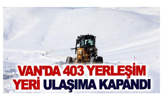 Van'da 403 yerleşim yeri ulaşıma kapandı