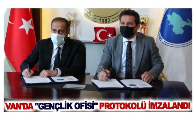 Van'da Gençlik Ofisi protokolü imzalandı