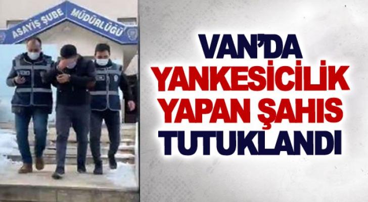 Van'da yankesicilik yapan şahıs tutuklandı
