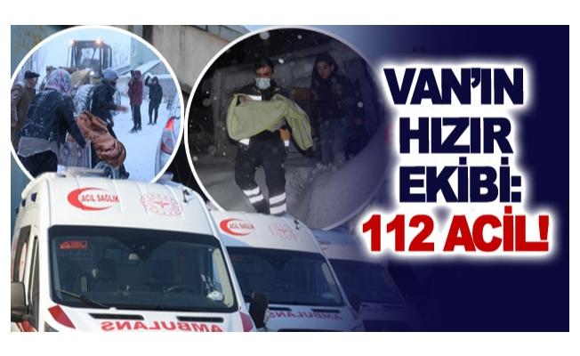 Van'ın hızır ekibi: 112 acil!