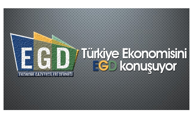 Türkiye Ekonomisini EGD konuşuyor