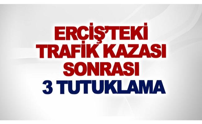Erciş'teki trafik kazası sonrası 3 tutuklama