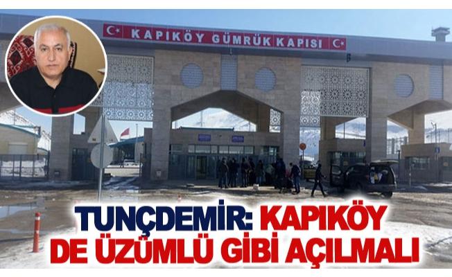 Tunçdemir: Kapıköy de Üzümlü gibi açılmalı