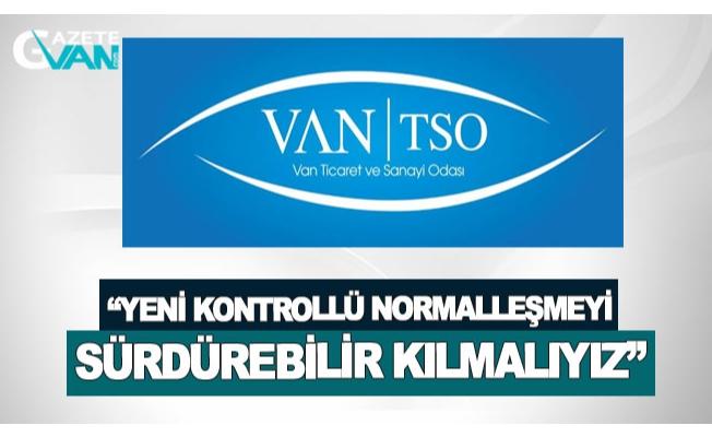 """Van TSO: """"Yeni kontrollü normalleşmeyi sürdürebilir kılmalıyız"""""""