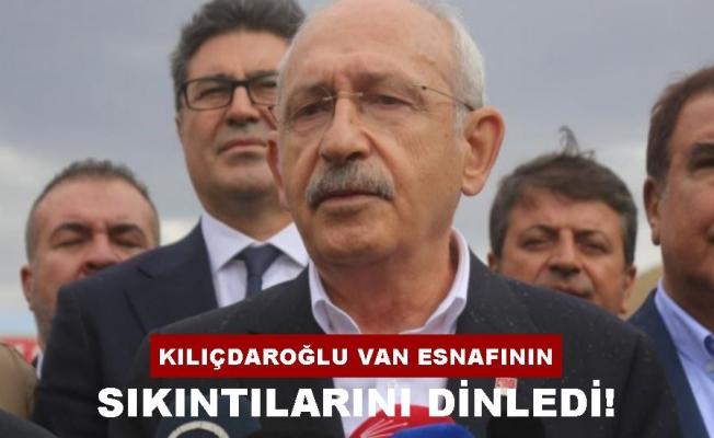 Kılıçdaroğlu Van'da esnafın sorunlarını dinledi