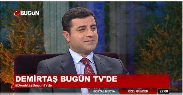 Selahattin Demirtaş'tan Bugün TV'de flaş açıklamalar!