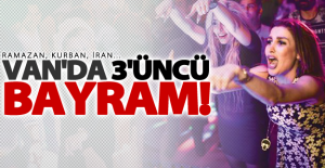 Ramazan, Kurban, İran... Van#39;da...