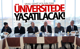 Vanlı şehit polisin ismi üniversitede yaşatılacak